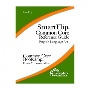 SMARTFLIP GR 3 COMMON CORE REF  GUIDE FOR ELA COMMON CORE BOOTCAMP