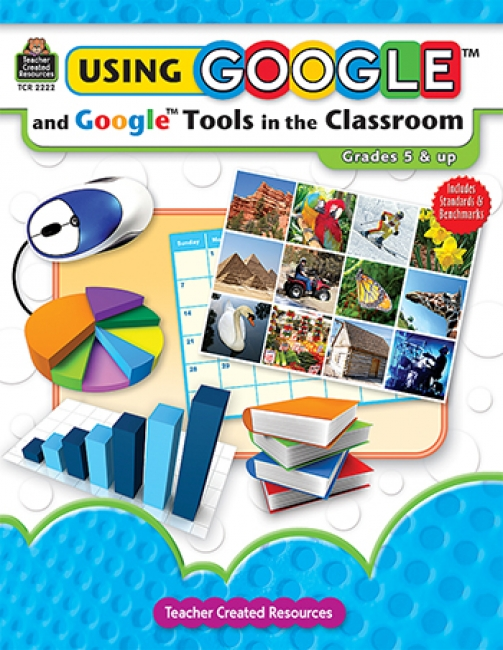 USING GOOGLE & GOOGLE TOOLS IN THE  CLASSROOM GR 5 & UP