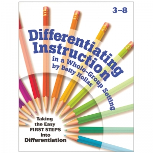 DIFFERENTIATING INSTRUCTION IN A  WHOLE-GROUP SETTING GR 3-8