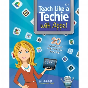 TEACH LIKE A TECHIE WITH APPS