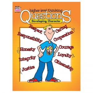 GR 3-12 DEVELOPING CHARACTER  HIGHER LEVEL THINKING QUESTIONS